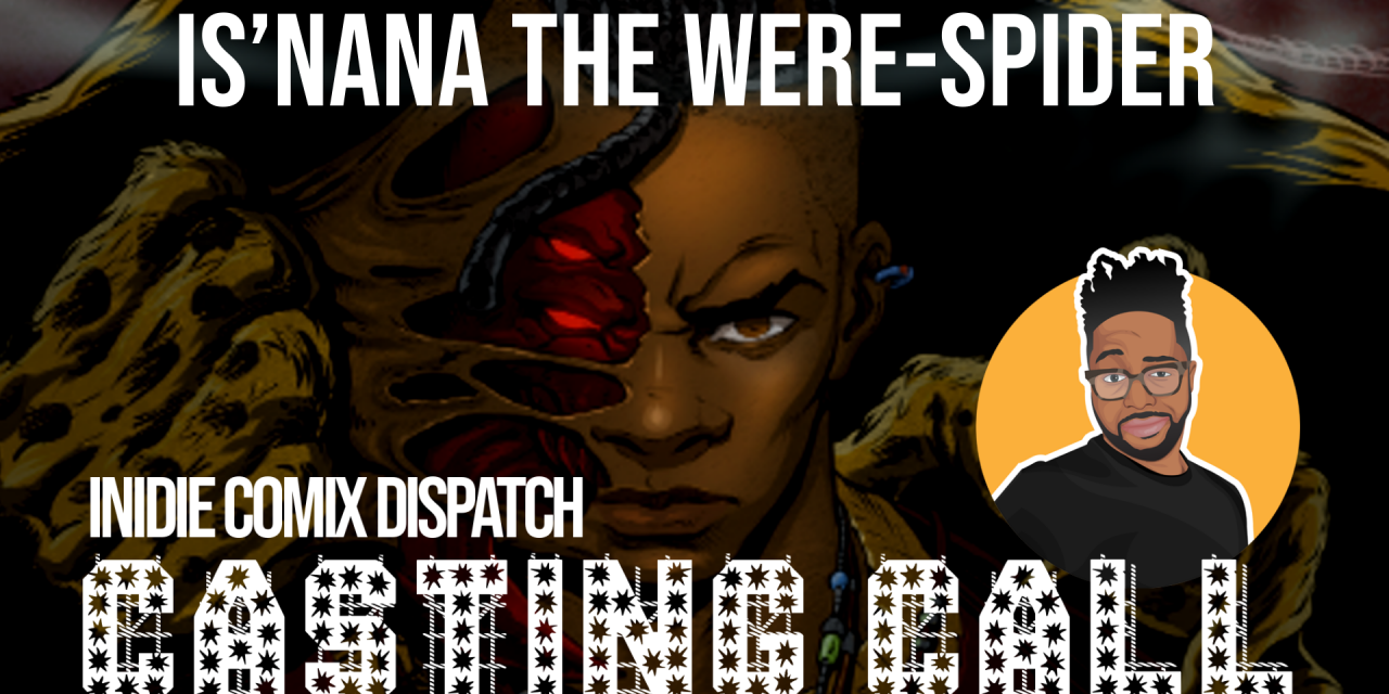 CASTING CALL: Is'Nana The Were-Spider