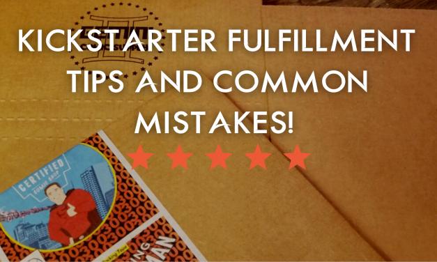 Kickstarter Fulfillment Tips and Common Mistakes