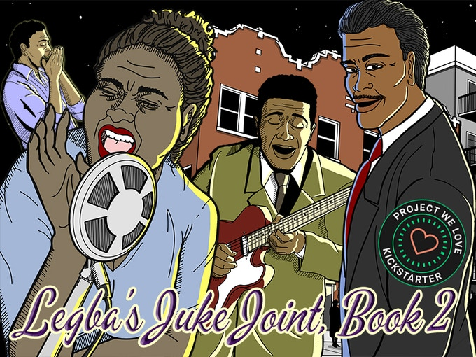 THE SECOND INSTALLMENT IN THE MUSICAL GRAPHIC NOVEL SERIES LEGBA'S JUKE JOINT ENTERS ITS FINAL HOURS OF ITS SUCCESSFUL KICKSTARTER