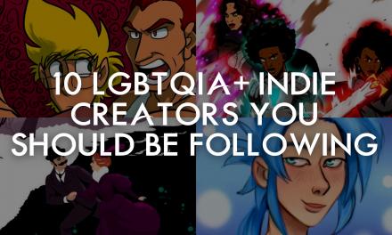 10 LGBTQIA+ Indie Creators You Should Be Following