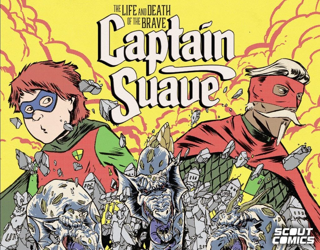 , THE LIFE AND DEATH OF THE BRAVE CAPTAIN SUAVE Is Coming Soon From Scout Comics!, The Indie Comix Dispatch