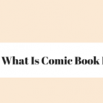 What Is Comic Book Editing?